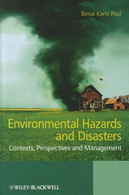 Environmental Hazards and Disasters By Paul, Bimal Kanti