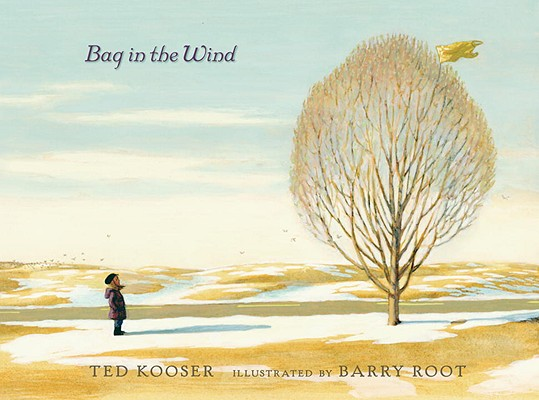 Bag in the Wind By Kooser, Ted/ Root, Barry (ILT)