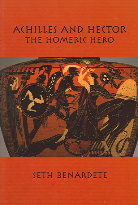 Achilles and Hector By Benardete, Seth/ Burger, Ronna/ Davis, Michael (INT)